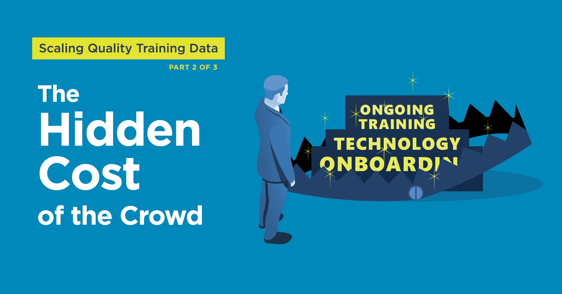The Hidden Costs of Crowd is the second part in our 3 part series on Scaling Quality Training Data. In this image, a man looks at the trap that is crowdsourcing.