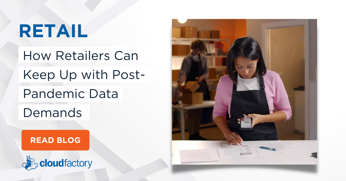 How Retailers Can Keep Up with Post-Pandemic Data Demands
