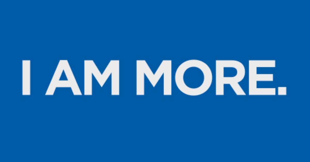 I am More...