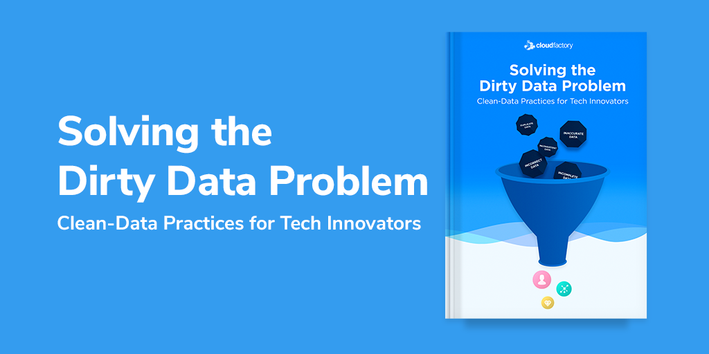 Solving the Dirty Data Problem: Clean-Data Practices for Tech Innovators [Ebook]
