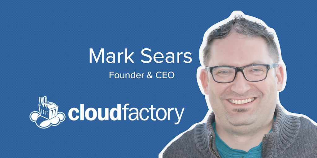 Jon Nastor Hacks CloudFactory Founder Mark Sears [Podcast]