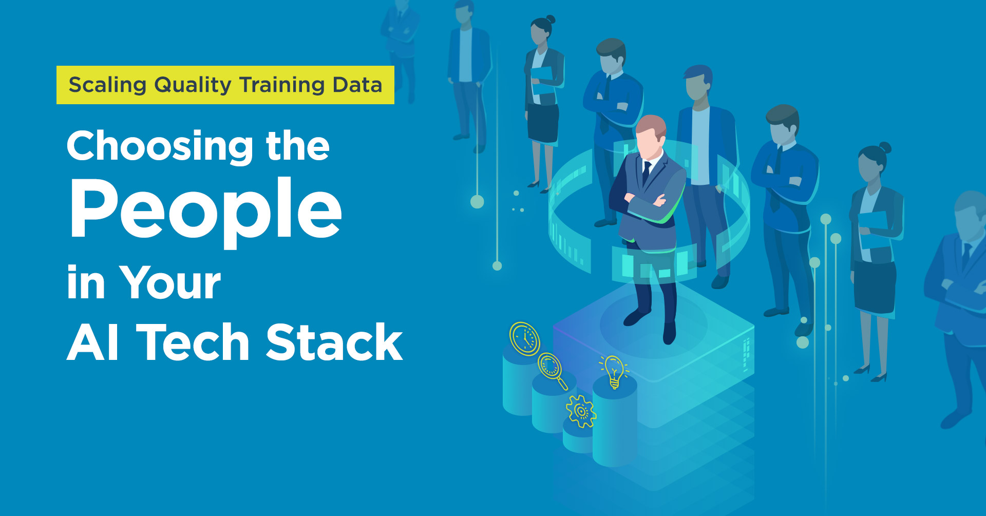Scaling Quality Training Data: Choosing the People in Your AI Tech Stack