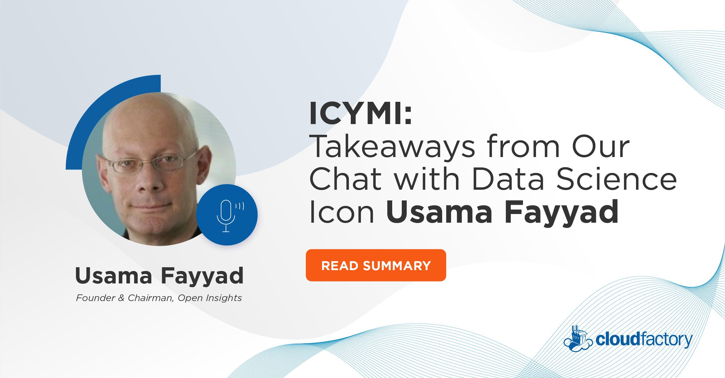 ICYMI: Key Insights fromData Science Icon Usama Fayyad
