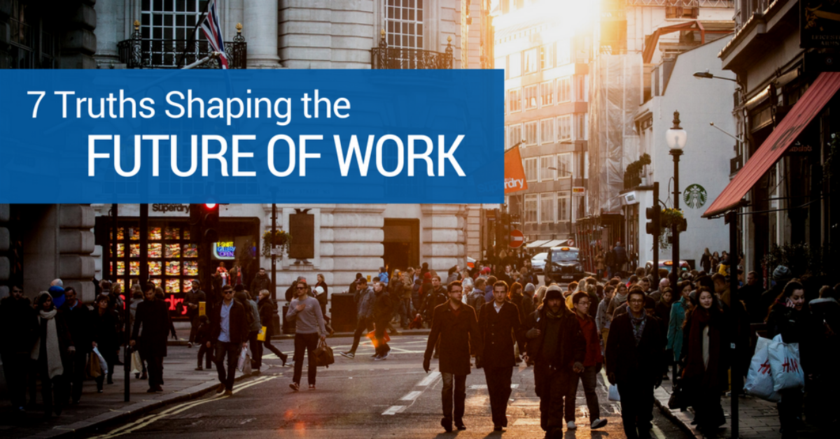 7 Truths Shaping the Future of Work