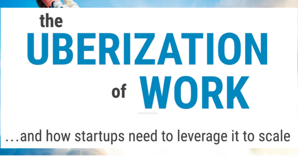 The Uberization of Work [Slideshare]