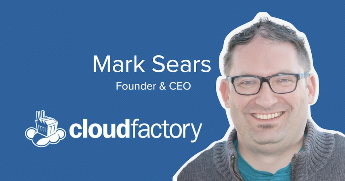 Jon Nastor Hacks CloudFactory Founder Mark Sears [Podcast]