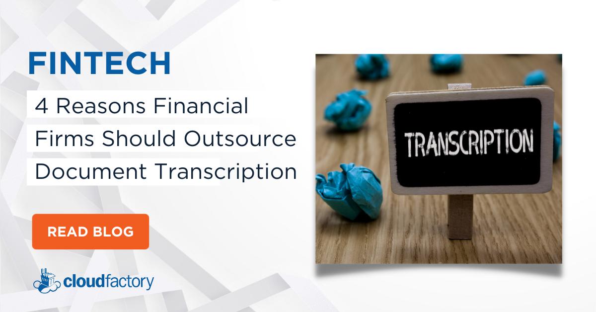 4 Reasons Financial Firms Should Outsource Document Transcription