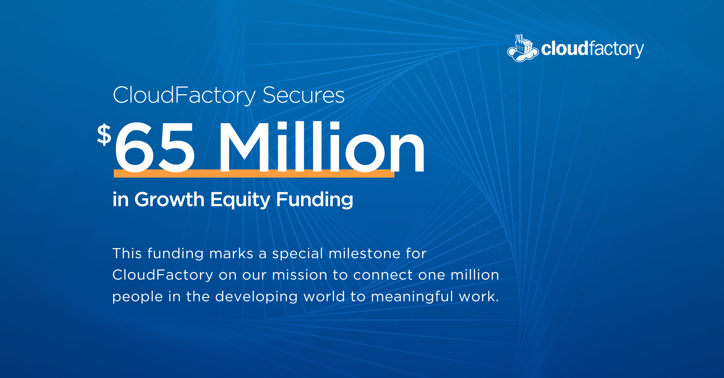 CloudFactory Gets $65 Million on Mission to Create Meaningful Work for 1 Million People